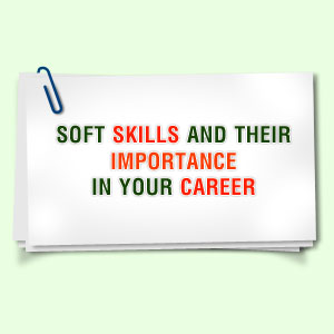 The hard truth about soft skills -they can make or break your career